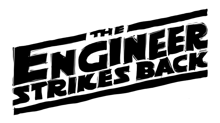 THE ENGINEER STRIKES BACK